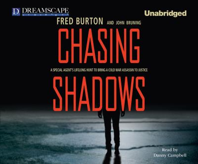 Chasing Shadows: A Special Agent's Lifelong Hunt to Bring a Cold War Assassin to Justice 9781611201536