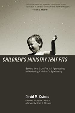 Children's Ministry That Fits: Beyond One-Size-Fits-All Approaches to Nuturing Children's Spirituality 9781610971218