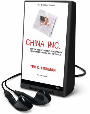China, Inc.: How the Rise of the Next Superpower Challenges America and the World [With Earbuds] 9781615457915