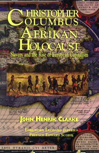 Christopher Columbus and the Afrikan Holocaust: Slavery and the Rise of European Capitalism 9781617590306