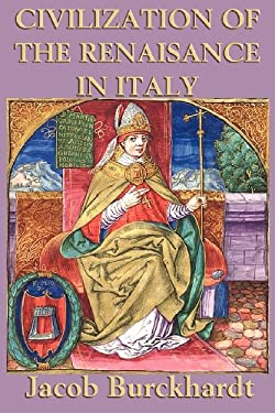 Civilization of the Renaissance in Italy 9781617206047
