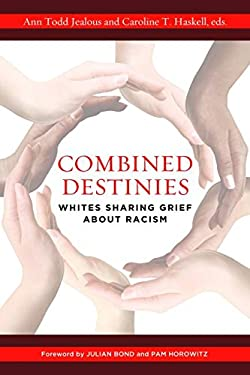 Combined Destinies: Whites Sharing Grief about Racism 9781612345741