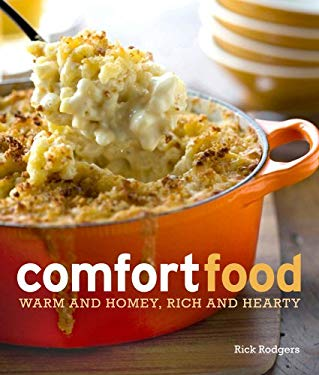 Comfort Food: Warm and Homey, Rich and Hearty 9781616283858