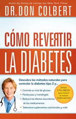 Como Revertir la Diabetes = Reversing Diabetes 9781616385378