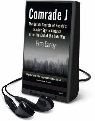 Comrade J: The Untold Secrets of Russia's Master Spy in America After the End of the Cold War [With Earbuds]