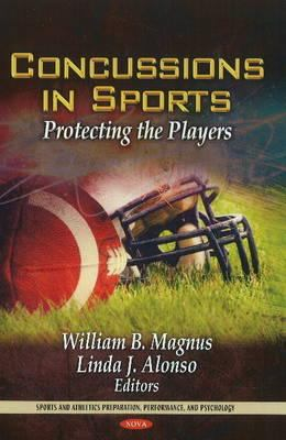 Concussions in Sports: Protecting the Players 9781612099682