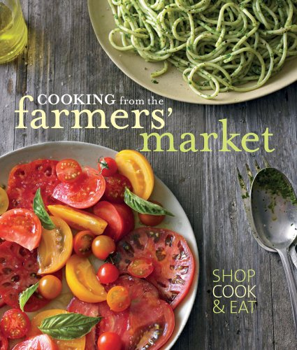 Cooking from the Farmers' Market 9781616283841