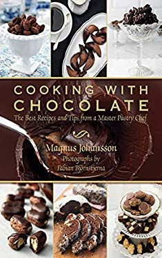 Cooking with Chocolate: The Best Recipes and Tips from a Master Pastry Chef 9781616088279