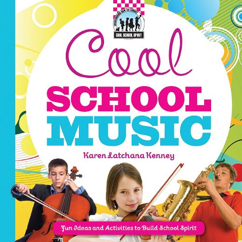 Cool School Music: [Fun Ideas and Activities to Build School Spirit] 9781617146695