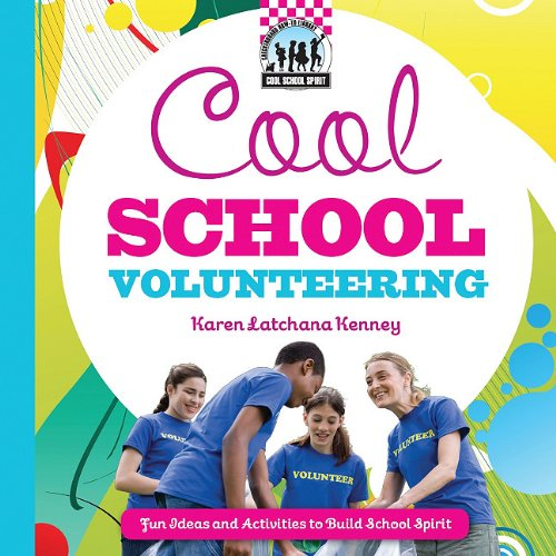 Cool School Volunteering: [Fun Ideas and Activities to Build School Spirit] 9781617146701