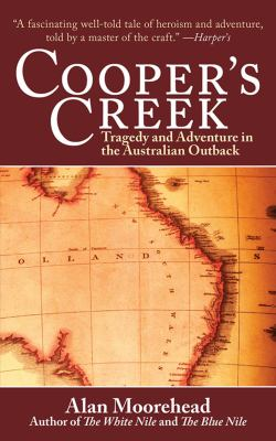 Cooper's Creek: Tragedy and Adventure in the Australian Outback 9781616080228