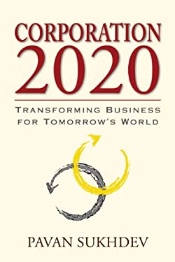 Corporation 2020: Transforming Business for Tomorrow's World 9781610912389