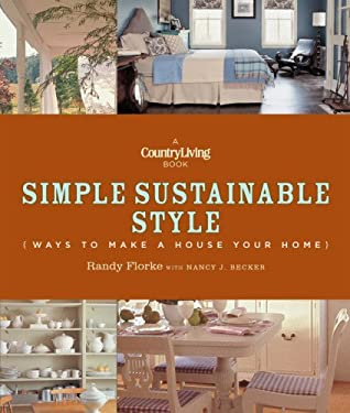 Country Living Simple Sustainable Style: Ways to Make a House Your Home 9781618370525