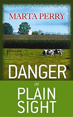 Danger in Plain Sight: An Amish Suspense Novel 9781611734430