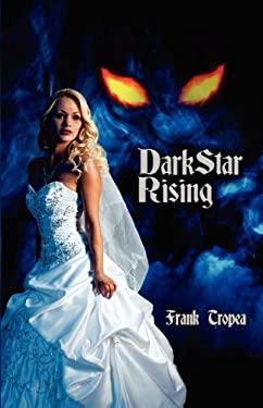 Dark Star Rising 9781618632180