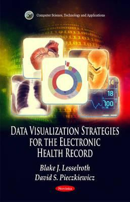 Data Visualization Strategies for the Electronic Health Record 9781612092706