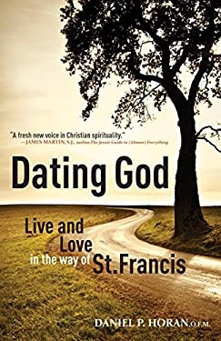 Dating God: Live and Love in the Way of St. Francis 9781616361365