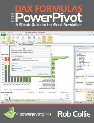 Dax Formulas for Powerpivot: The Excel Pro's Guide to Mastering Dax 9781615470150
