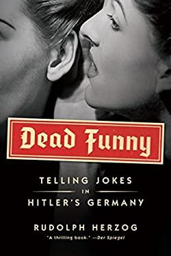 Dead Funny: Telling Jokes in Hitler's Germany 9781612191300