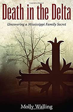 Death in the Delta: Uncovering a Mississippi Family Secret 9781617036095