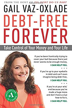Debt-Free Forever: Take Control of Your Money and Your Life 9781615190201