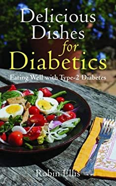 Delicious Dishes for Diabetics: Eating Well with Type-2 Diabetes 9781616084585