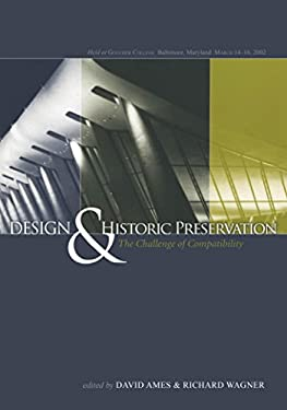 Design and Historic Preservation: The Challenge of Compatability 9781611492347