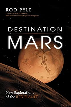 Destination Mars: New Explorations of the Red Planet 9781616145897