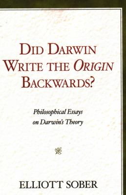 Did Darwin Write the Origin Backwards?: Philosophical Essays on Darwin's Theory 9781616142308