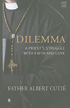Dilemma: A Priest's Struggle with Faith and Love 9781611730876