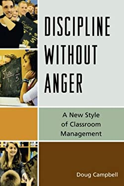 Discipline Without Anger: A New Style of Classroom Management 9781610483438
