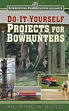 Do-It-Yourself Projects for Bowhunters 9781616088163