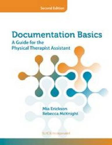 Documentation Basics: A Guide for the Physical Therapist Assistant 9781617110085
