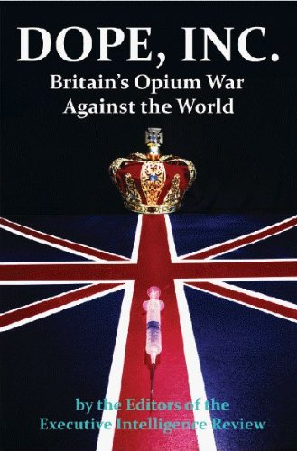 Dope, Inc: Britain's Opium War Against the World 9781615772841