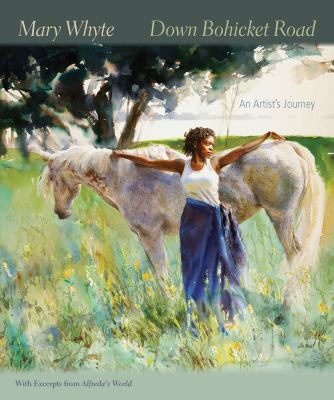 Down Bohicket Road: An Artist S Journey. Paintings and Sketches by Mary Whyte. with Excerpts from Alfreda S World. 9781611171006