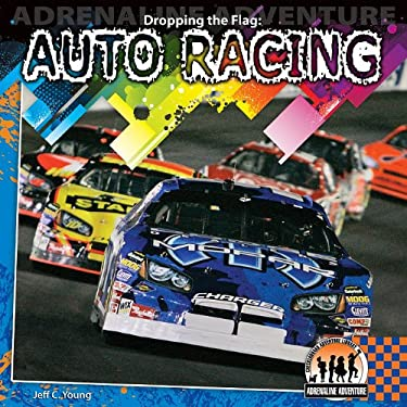 Dropping the Flag: Auto Racing 9781616135485