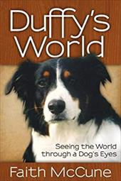 Duffy's World: Seeing the World Through a Dog's Eyes 21306267