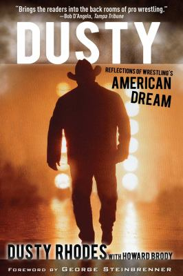 Dusty: Reflections of Wrestling's American Dream 9781613210963