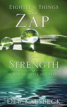 Eighteen Things That Zap Your Strength 9781615791583