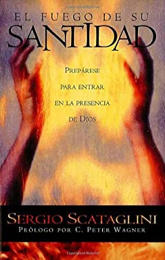El Fuego de su Santitad = The Fire of His Holiness 9781616380533