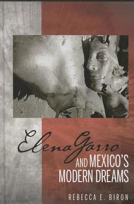 Elena Garro and Mexico's Modern Dreams 9781611484700