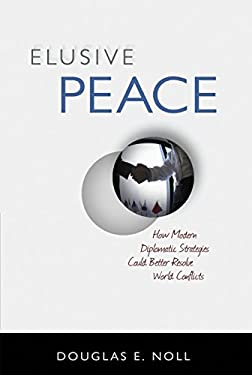 Elusive Peace: How Modern Diplomatic Strategies Could Better Resolve World Conflicts