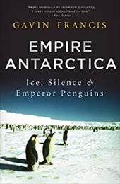 Empire Antarctica: Ice, Silence and Emperor Penguins 22290984
