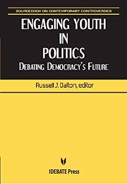 Engaging Youth in Politics: Debating Democracy's Future 9781617700149