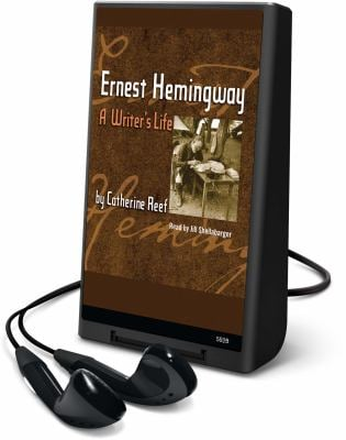 Ernest Hemingway: A Writer's Life [With Earbuds]