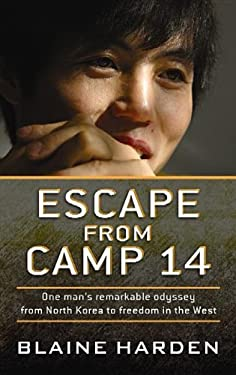 Escape from Camp 14: One Man's Remarkable Odyssey from North Korea to Freedom in the West 9781611734522