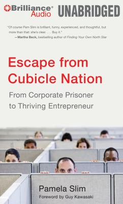 Escape from Cubicle Nation: From Corporate Prisoner to Thriving Entrepreneur 9781611064445