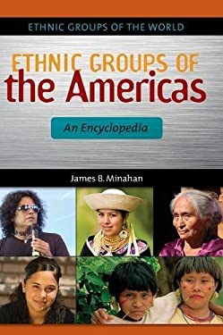 Ethnic Groups of the Americas: An Encyclopedia 9781610691635