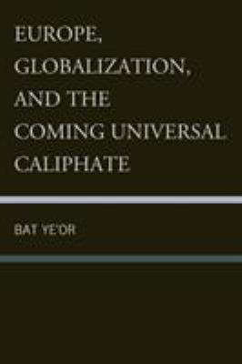 Europe, Globalization, and the Coming Universal Caliphate 9781611474923