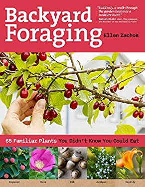 Everyday Foraging: 70 Surprising Edible Plants You Can Find in Your Yard, Neighborhood, or Nearby Park 9781612120096